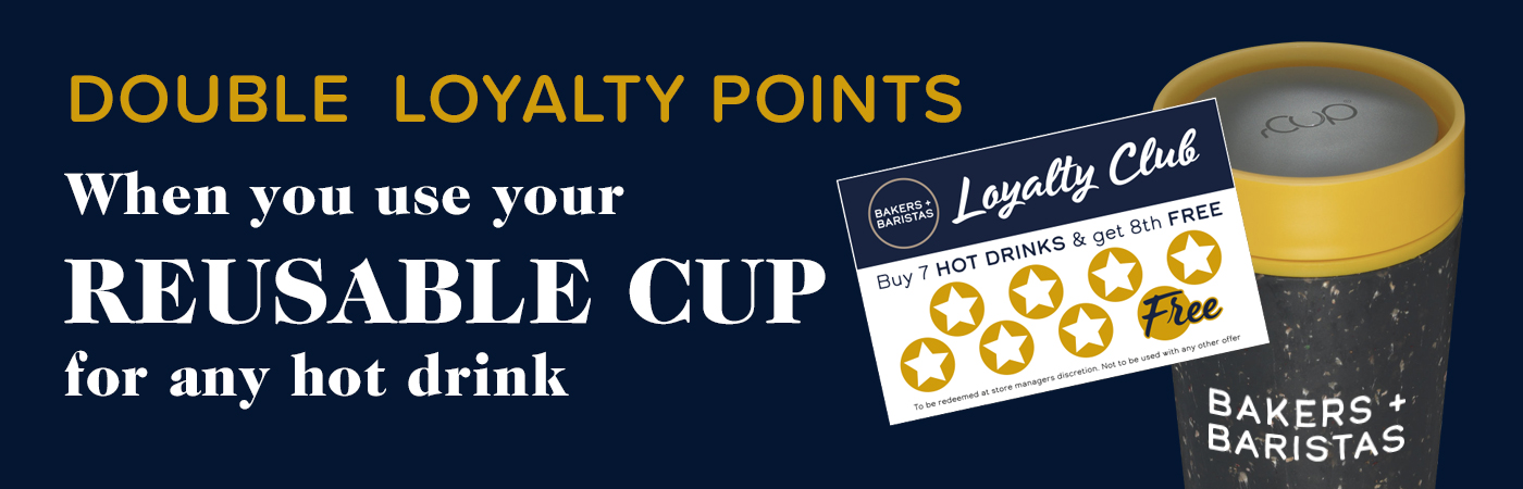 Double Loyalty Points when using a reusable cup